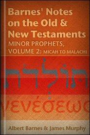 Barnes' Notes: Minor Prophets, vol. 2: Micah to Malachi