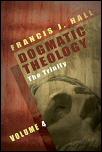 Dogmatic Theology, Vol. 4: The Trinity
