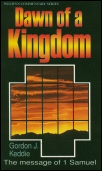 Dawn of a Kingdom: The Message of 1 Samuel