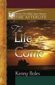 What the Bible Says about the Afterlife: The Life to Come