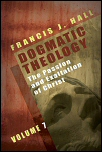 Dogmatic Theology, Vol. 7: The Passion and Exaltation of Christ
