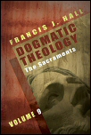 Dogmatic Theology, Vol. 9: The Sacraments