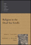 Religion in the Dead Sea Scrolls