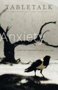 Tabletalk Magazine, January 2010: Anxiety and the Sovereignty of God