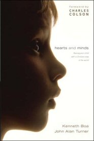 Hearts and Minds: Raising Your Child with a Christian View of the World
