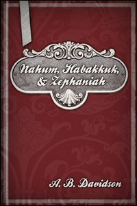 The Cambridge Bible for Schools and Colleges: Nahum, Habakkuk, & Zephaniah