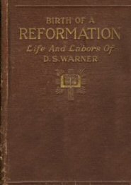 Birth of a Reformation or Life and Labors of Daniel S. Warner