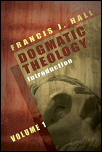 Dogmatic Theology, Vol. 1: Introduction