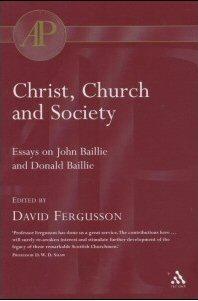 Christ, Church and Society: Essays on John Baillie and Donald Baillie