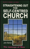 Straightening Out the Self-Centered Church: The Message of Titus