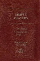 Simple Prayers: A Daybook of Conversations with God