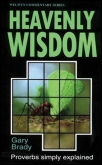 Heavenly Wisdom: Proverbs Simply Explained
