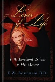 Lover of Life: F. W. Boreham's Tribute to His Mentor