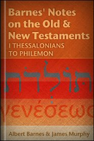 Barnes' Notes: I Thessalonians to Philemon