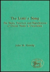 The Lord's Song: The Basis, Function and Significance of Choral Music in Chronicles