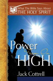 What the Bible Says about the Holy Spirit: Power from on High