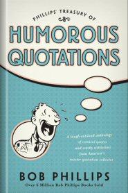 Phillips' Treasury of Humorous Quotations