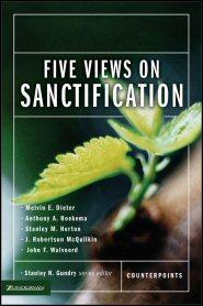 Five Views on Sanctification