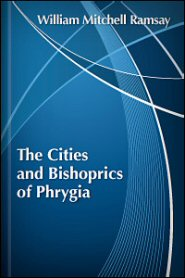 The Cities and Bishoprics of Phrygia