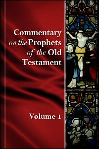 Commentary on the Prophets of the Old Testament, vol. 1