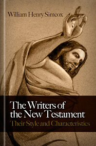 The Writers of the New Testament: Their Style and Characteristics