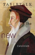Tabletalk Magazine, June 2010: The New Calvinism
