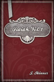 The Cambridge Bible for Schools and Colleges: Isaiah, Vol. 1
