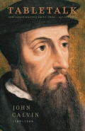 Tabletalk Magazine, July 2009: John Calvin