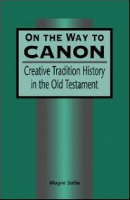 On the Way to Canon: Creative Tradition in the Old Testament