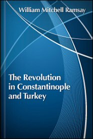 The Revolution in Constantinople and Turkey