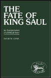 The Fate of King Saul: An Interpretation of a Biblical Story