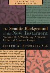 The Semitic Background of the New Testament, Volume 2