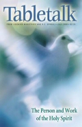 Tabletalk Magazine, July 2004: The Person and Work of the Holy Spirit