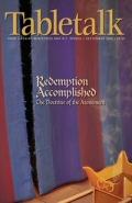 Tabletalk Magazine, September 2005: Redemption Accomplished