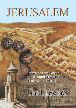 Jerusalem: Portrait of the City in the Second Temple Period