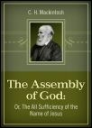 The Assembly of God: Or, The All Sufficiency of the Name of Jesus