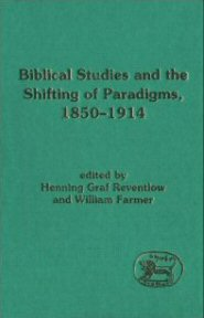 Biblical Studies and the Shifting of Paradigms, 1850–1914