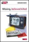 Missing, Believed Killed
