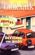 Tabletalk Magazine, September 2000: Defiling the Body