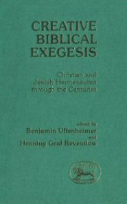 Creative Biblical Exegesis: Christian and Jewish Hermeneutics through the Centuries