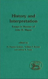 History and Interpretation: Essays in Honor of John H. Hayes