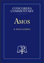 Concordia Commentary: Amos