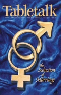 Tabletalk Magazine, June 2005: The Seduction of Marriage