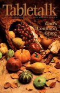 Tabletalk Magazine, November 2004: God's Common Grace