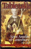 Tabletalk Magazine, October 2000: Saint Anselm of Canterbury