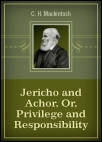 Jericho and Achor, Or, Privilege and Responsibility