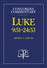 Concordia Commentary: Luke 9:51–24:53