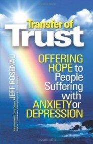 Transfer of Trust: Offering Hope to People Suffering with Anxiety or Depression