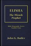 Elisha: The Miracle Prophet