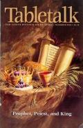 Tabletalk Magazine, December 2003: Prophet, Priest, and King